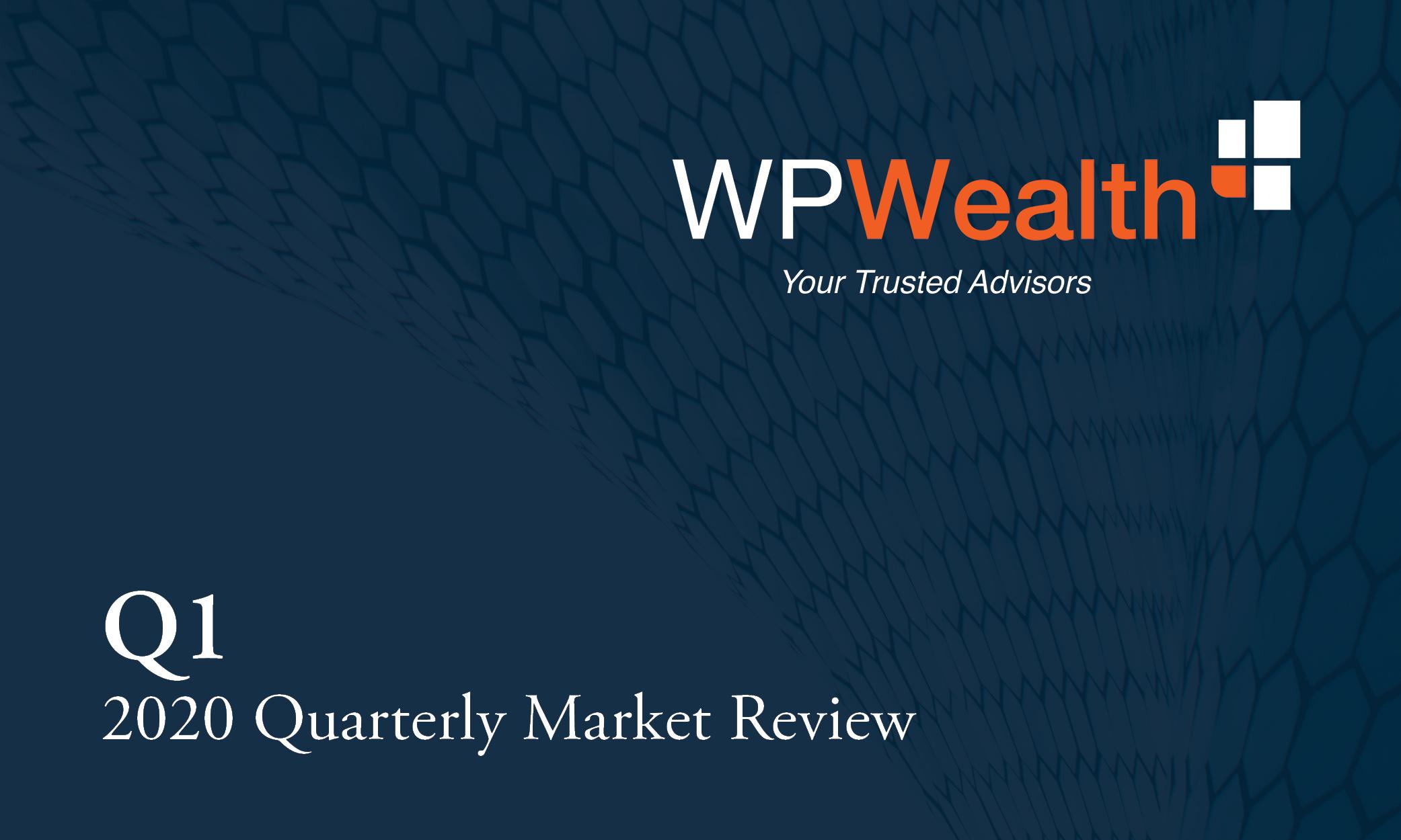 WPWealth Quarterly Market Review Q1 2020