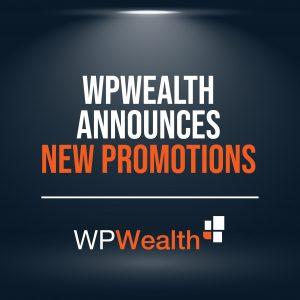 WPWealth Announces New Promotions