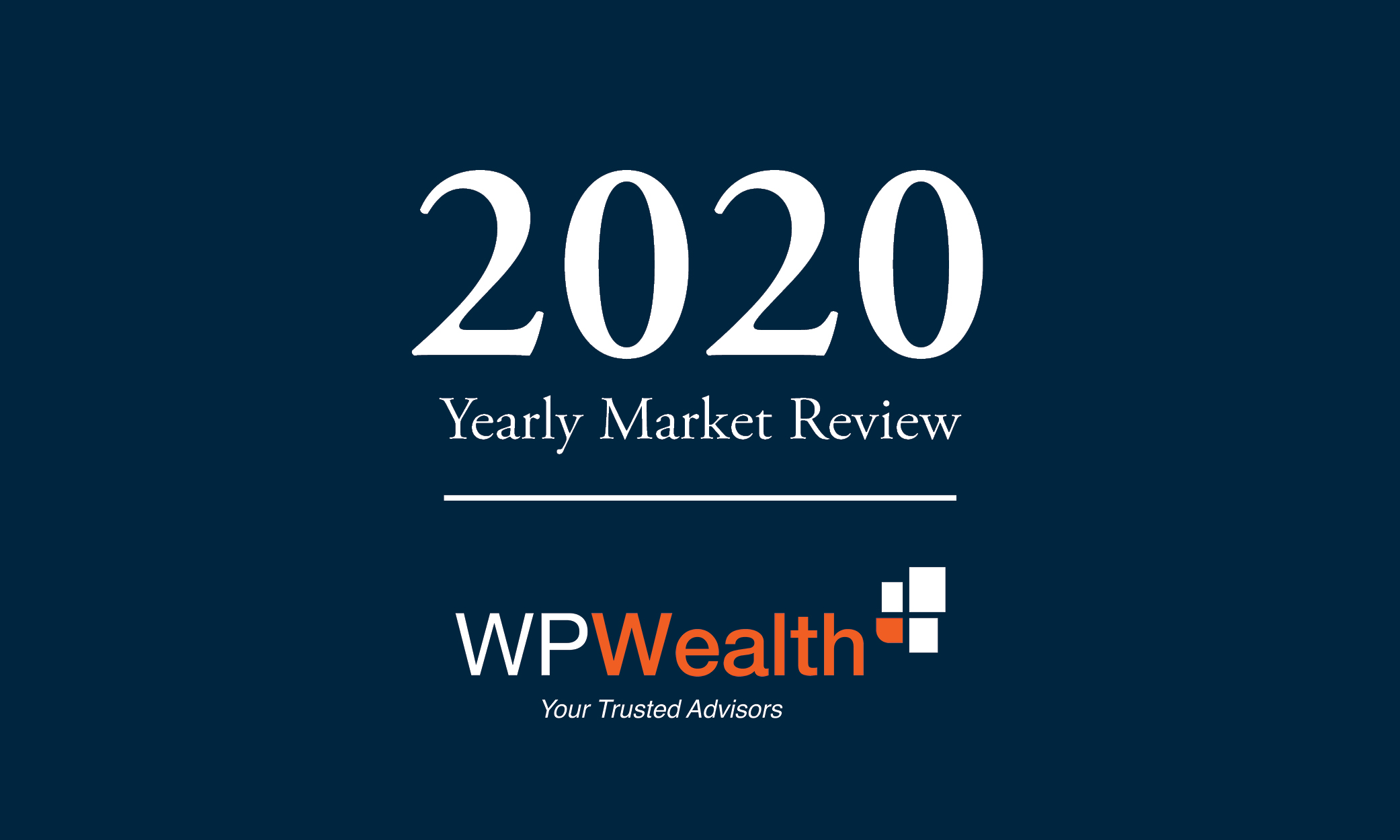 WPWealth Yearly Market Review 2020